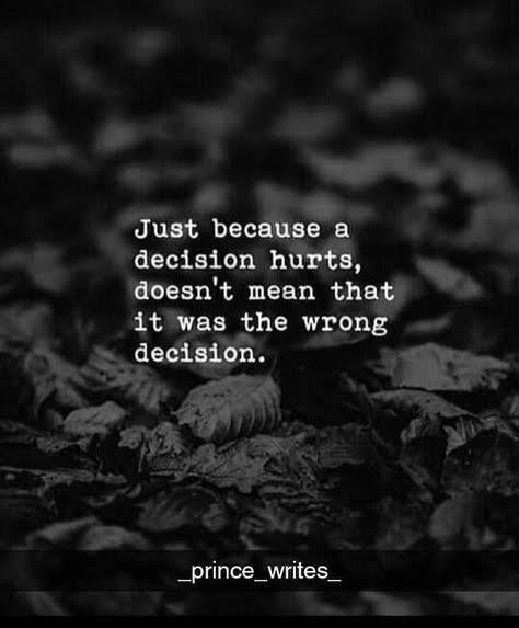 Just because a decision hurts, doesn't mean that it was.... FunctionalRustic.com #functionalrustic #quote #quoteoftheday #motivation #inspiration #quotes #diy #wisdom #lifequotes  #affirmations #rustic #handmade #craft #affirmation #michigan #motivational #repurpose #dailyquotes #crafts #success #sobriety #strongwoman #inspirational  #quotations #success #positivity #inspirationalquotes #decorations #quotations #strongwomenquotes #recovery #achievement #health #kindness #trust