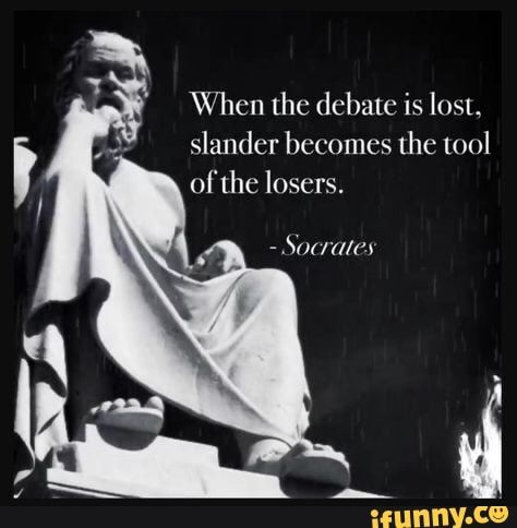 When the debate is lost, slander becomes the tool of the losers.I am not bipolar fool! Harassing others online for political reasons makes you a sick criminal. Ring a bell? Wise Quotes, Quotable Quotes, Great Quotes, Quotes To Live By, Motivational Quotes, Inspirational Quotes, Socrates Quotes, Aristotle Quotes, Philosophical Quotes