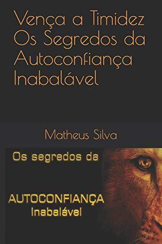 Download Pdf Vena A Timidez Os Segredos Da Autoconfiana Inabalvel