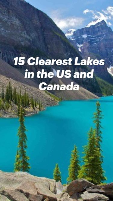 15 Clearest Lakes in the US and Canada