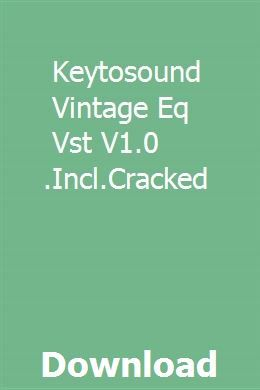 Keytosound Vintage Eq Vst V1 0 R4 Incl Cracked Download Music Theory Sound Design Theories