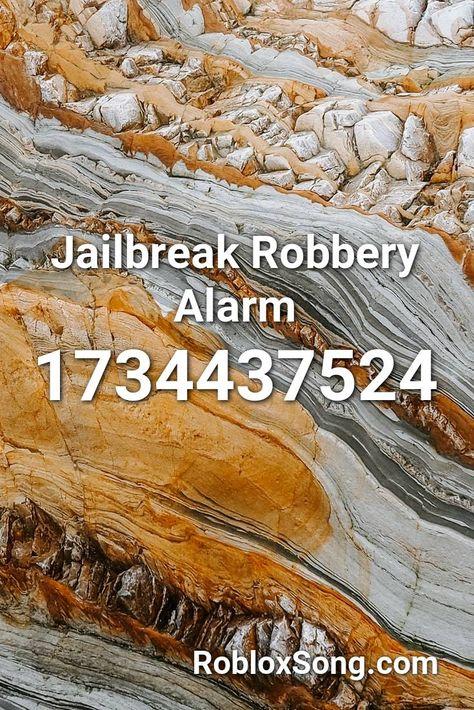 Jailbreak Robbery Alarm Roblox Id Roblox Music Codes In 2020