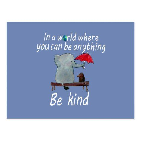 In a World Where You Can Be Anything Be Kind Card | Zazzle.com ...
