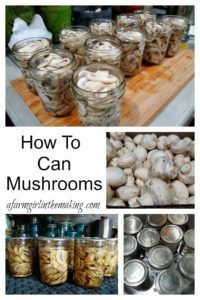 How to Can Mushrooms using a Pressure Canner