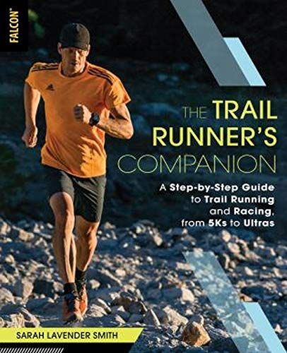 Epub Free The Trail Runners Companion A Stepbystep Guide To Trail Running And Racing From 5ks To Ultras Pdf Download Free Epub Mobi Ebooks