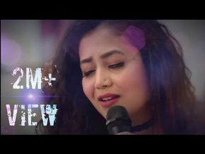 Neha Kakkar Whatsapp Status Romantic Female Version New Status Video Beautiful Song Youtube New Song Download Youtube Videos Music Female Songs
