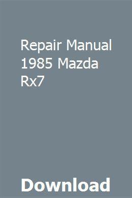 Repair Manual 1985 Mazda Rx7 Repair Manuals Honda Pilot Repair