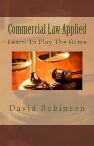 Pdf Download Commercial Law Applied Learn To Play The Game Ebook
