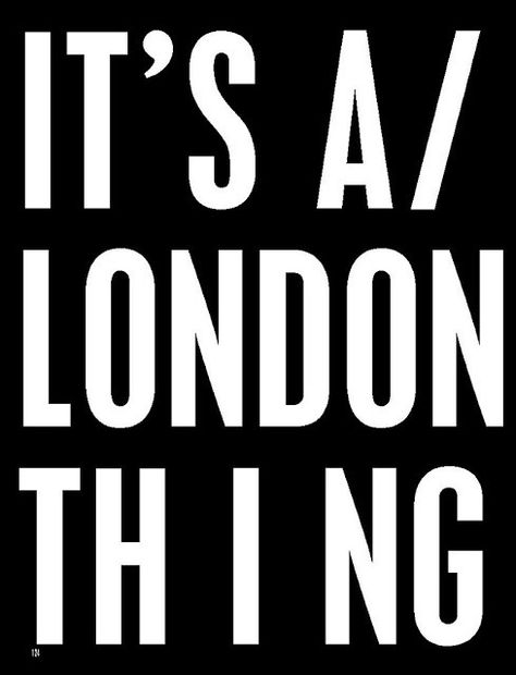 It's a thing. London.