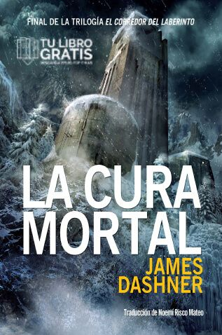 La Cura Mortal James Dashner Serie Maze Runner 3 0 Ciencia Ficción Descargar Libro Gratis Pdf O Epub La Cura Mortal El Corredor Del Laberinto James Dashner