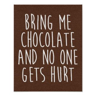 Bring Me Chocolate Funny Quote Poster By Envyclothing Ad Quotes Chocolate Funny Quotes Quote Posters Funny Quotes