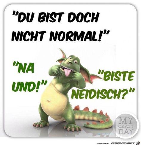 Du bist nicht normal - Inge Nordlohne -  -  #lustigesprüchebilder