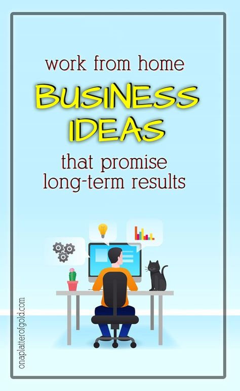 Work From Home Business Ideas That Promise Long-Term Returns