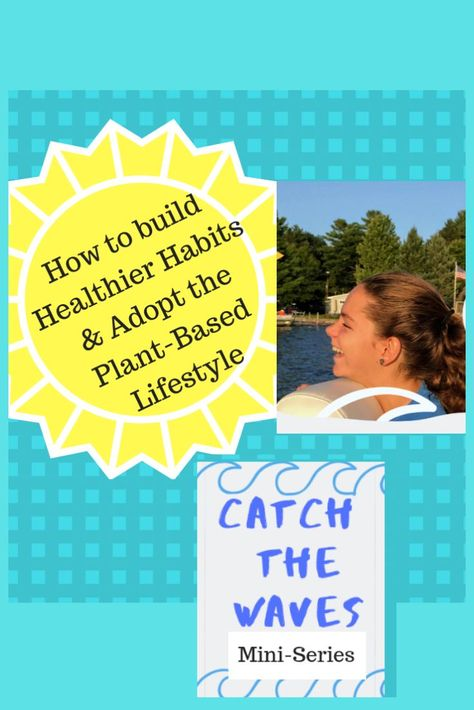 """Ever wonder how to build healthier habits and adopt the plant-based lifestyle? Here's a free 10 day mini-series called """"Catch the Waves"""" teaching how to age well.   Catch the whole thing or """"dip your toes in"""" a topic at a time. There's answers to your questions and tips to help you build healthier habits and adopt the plant-based lifestyle. #plantbasedlifestyle, #healthierhabits,#plantbasedresourceacademy"""