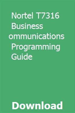 Nortel T7316 Business Communications Programming Guide