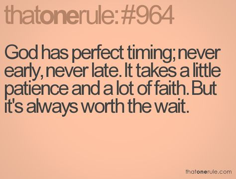 Needed this - God's perfect timing #faith #God #patience