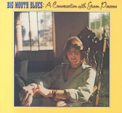 Precision Series Gram Parsons - Big Mouth Blues: A Conversation with Gram Parsons