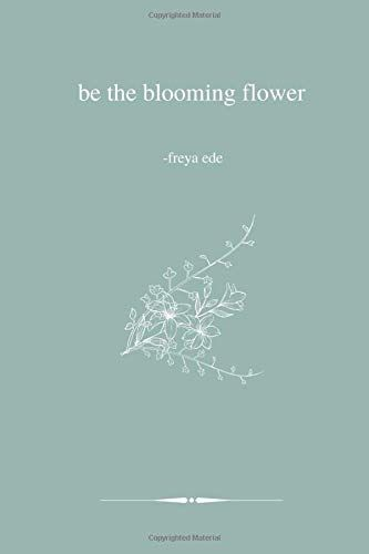 Download Pdf Be The Blooming Flower Free Epub Mobi Ebooks Flower Download Blooming Flowers Bloom