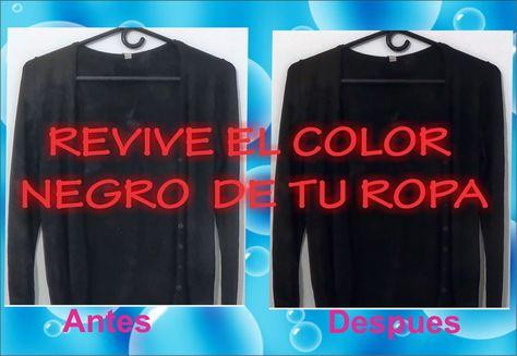Como Devolverle El Color A La Ropa Negra Quitar Manchas De Desodorante Lavando Ropa Como Teñir Ropa