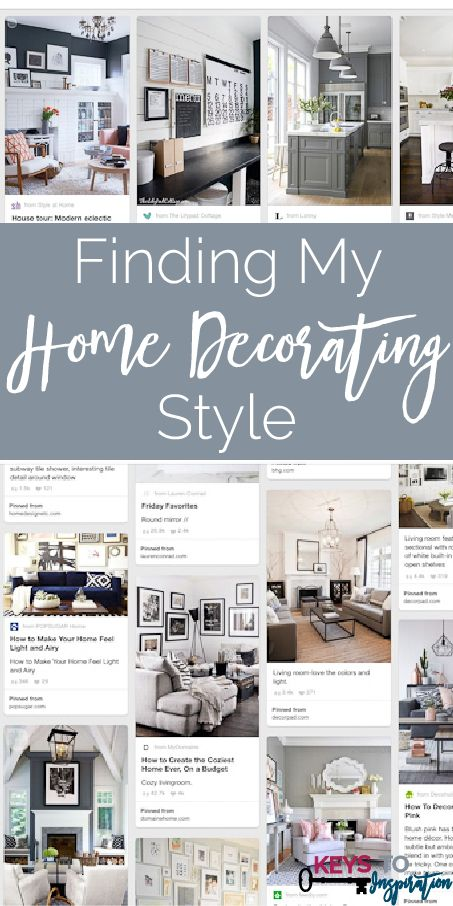 Finding My Home Decorating Style Keys To Inspiration Home Decor Styles Unique Home Decor Trendy Home Decor