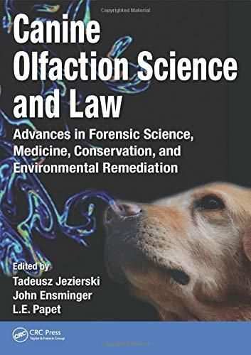 Canine Olfaction Science and Law: Advances in Forensic Science, Medicine, Conservation, and Environmental Remediation - Default