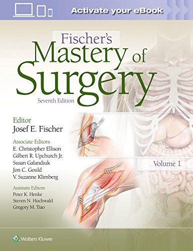 Fischer S Mastery Of Surgery Seventh Edition Pdf Am Medicine Surgery Ebook Ebook Pdf