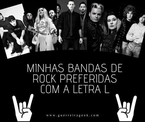 As Melhores Bandas De Rock Com A Letra L Bandas De Rock