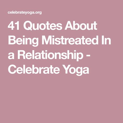 41 Quotes About Being Mistreated In a Relationship | Narc ...