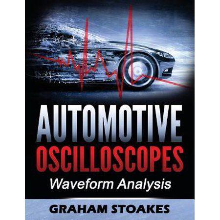 Automotive Oscilloscopes Waveform Analysis Walmart Com Books To Read Online Books Diagnostic Tool