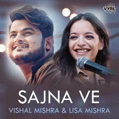 Vyrl Originals Releases It S Next Single Sajna Ve With Vishal Mishra And Lisa Mishra Icraze Mp3 Song Download Mp3 Song Songs