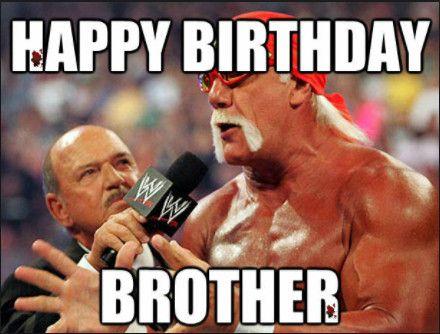 Happy Birthday Brother Enjoy The Cake And The Vitamins Memegeneratornet Hulk Hogan On Twitter Wrestling Experts My Pro Wrestling Debut Birthday Meme On Me Me