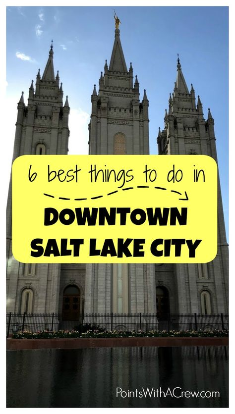 6 things to do in Downtown Salt Lake City - Points with a Crew