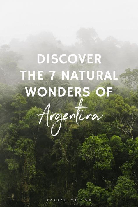 The 7 Natural Wonders of Argentina