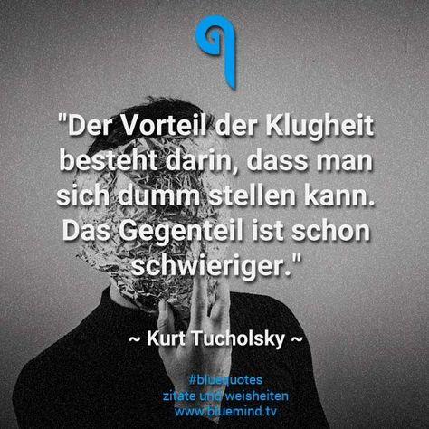 #bluemindtv #tucholsky #besten #zitate #kurt #dieDie besten Kurt Tucholsky Zitate - Die besten Kurt Tucholsky Zitate -