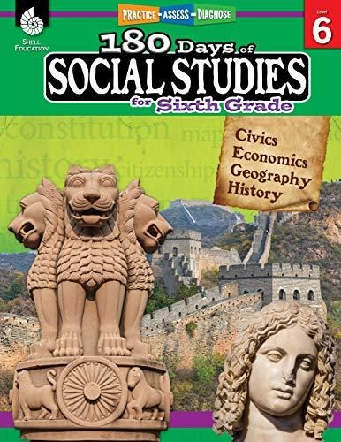 180 Days of Social Studies: Grade 6 - Daily Social Studies Workbook for Classroom and Home, Cool and Fun Civics Practice, Elementary School Level ... Created by Teachers (180 Days of Practice) - Multi