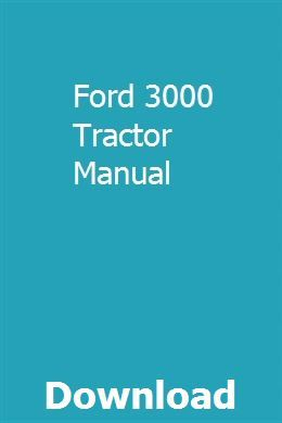 Ford 3000 Tractor Manual Ford Tractors Owners Manuals Tractors
