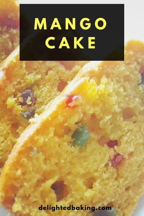 Easy And Simple Mango Cake Recipe Perfect Tea Time Cake Teatimecakes Mangocake Baking Mango Cake Mango Recipes Mango Dessert