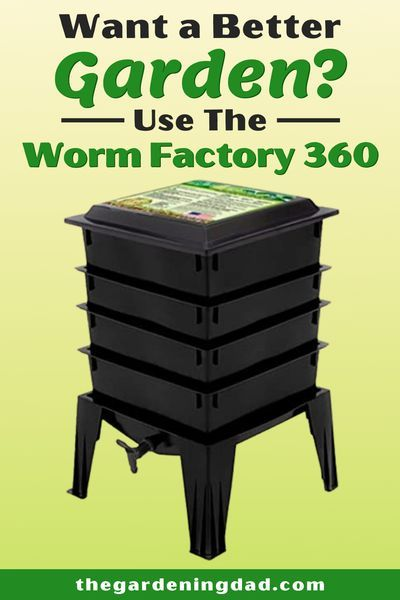 Worm Factory 360 10 Best Reasons To Buy Today The Gardening Dad Composting Easy Worm Composting Amazing Gardens