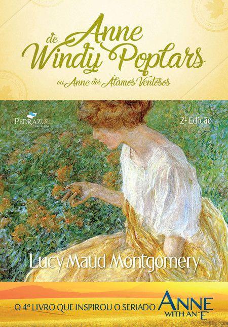 Anne De Windy Poplars Lucy Maud Montgomery Livros Livros Para
