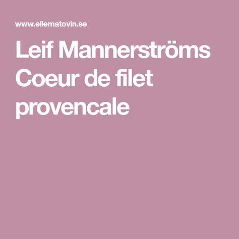leif mannerströms coeur de filet provencale