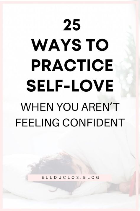 25 Best Self-Love Ideas to Practice Daily - How to Love Yourself