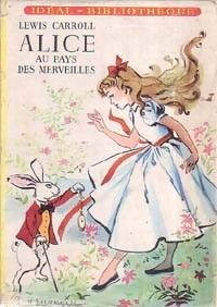 Alice in Wonderland. Year: #1951. Country: #France Illustrations: Michel Gérard. Additional Info: Idéal-Bibliothèque #French edition. #book #cover #art