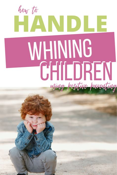 Parenting Advice For Parenting Whiny Kids
