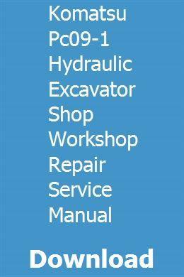 Komatsu Pc09 1 Hydraulic Excavator Shop Workshop Repair Service Manual Tractors Crawler Tractor Online Lessons