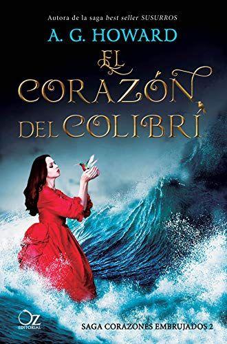Descargar Gratis El Corazón Del Colibrí De A G Howard En Pdf Y Epub In 2020 Movie Posters Epub Books