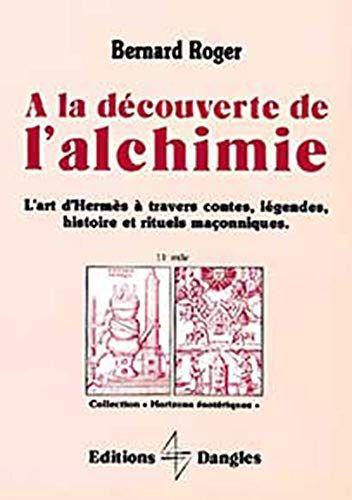 A La Decouverte De L Alchimie L Art D Hermes A Travers Les Contes Legendes Bernard Roger En 2020 Alchimie Livre Electronique Livre Numerique
