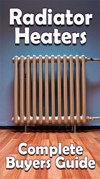 Radiator Heaters: Your Complete Guide to Old-Fashioned Heat