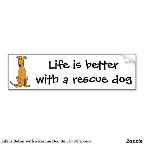 Life Is Better With A Rescue Dog Bumper Sticker Zazzle Com