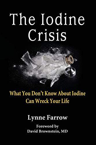 Telecharger Iodine Crisis Pdf Gratuit By Lynne Farrow Telecharger Votre Fichier Ebook Maintenant Iodine Benefits Of Organic Food Crisis