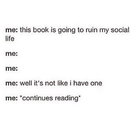 This book is going to ruin my social life. Well it's not like I have *Con… This book is going to ruin my social life. Well it's not like I have *Continues reading* I Love Books, Books To Read, My Books, Book Memes, Book Quotes, Funny Relatable Memes, Funny Quotes, Book Nerd Problems, Book Fandoms